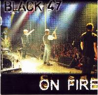 Black47 - On Fire!
