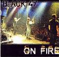 Black 47 On Fire!