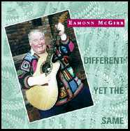 Eamonn  McGirr - Different Yet The Same!