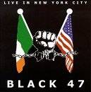 Black 47 - Live in New York City!