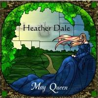 Heather Dale - May Queen!