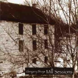 Glengarry Bhoys - Mill Sessions CD