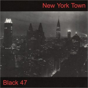 Black47 - NEW YORK TOWN